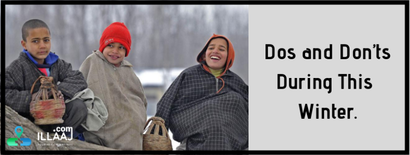 Dos and Don'ts During This Winter.