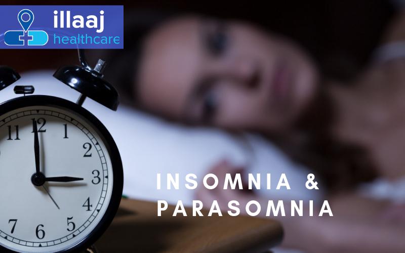 Insomnia and Parasomnia by illaaj.com